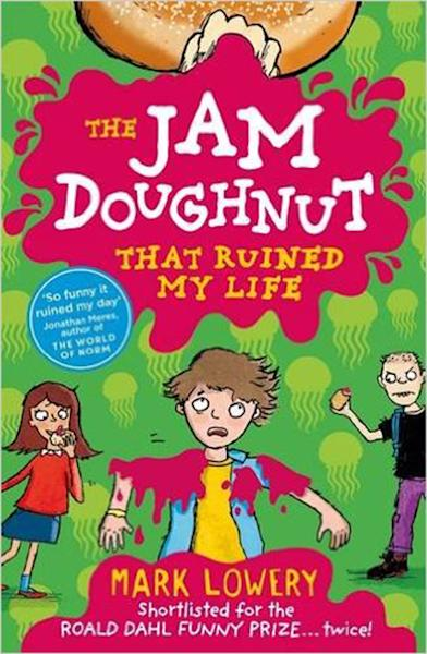 'The Jam Doughnut That Ruined My Life (Roman Garstang Disasters)' by Mark Lowery