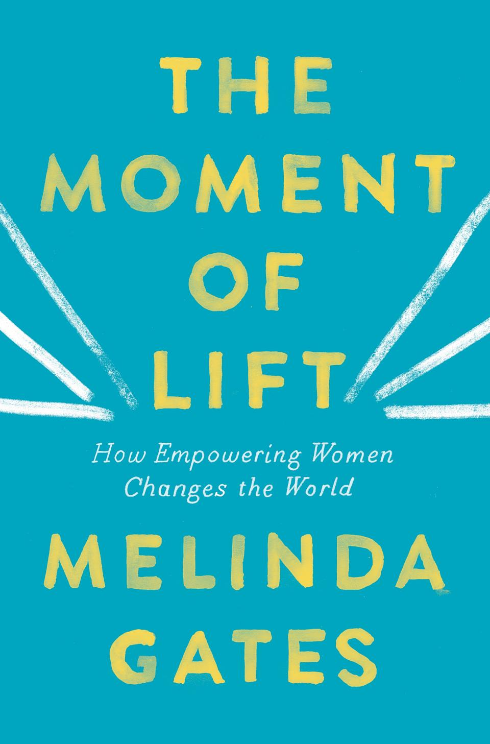 """""""The Moment of Lift: How Empowering Women Changes the World"""" by Melinda Gates (Credit: Gates Archive)"""