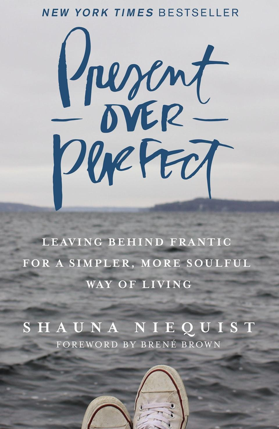 """<p><a href=""""https://www.shaunaniequist.com"""" class=""""link rapid-noclick-resp"""" rel=""""nofollow noopener"""" target=""""_blank"""" data-ylk=""""slk:Shauna Niequist"""">Shauna Niequist</a> is steadily becoming a leader in the field of inspirational and spiritual living. Her book <strong><span>Present Over Perfect</span></strong> not only explores her own personal journey through slowing down but also provides valuable advice to incorporate a slower, more meaningful pace in your own daily life. </p>"""