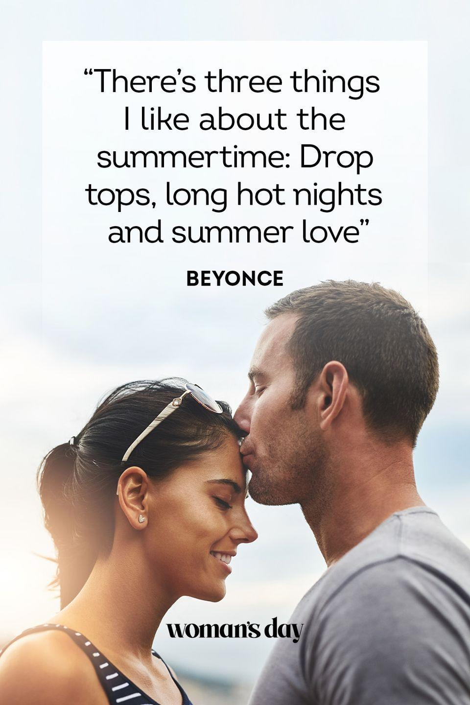 """<p>""""There's three things I like about the summertime: Drop tops, long hot nights, and summer love.""""</p>"""