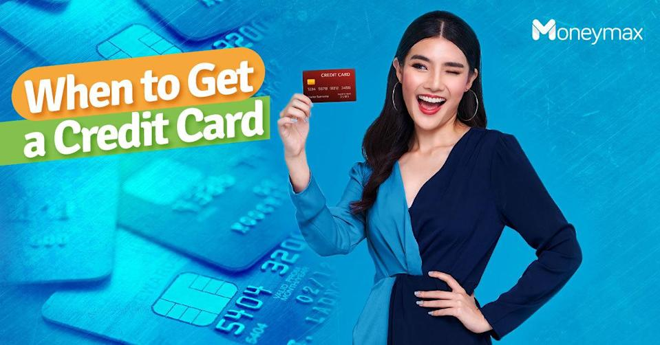 when should you get a credit card