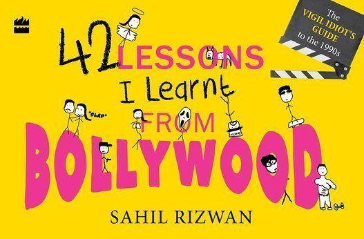 Movies affect our growing-up years more than we'd like to admit, they say. Which means the average Bollywood fan is totally screwed. 42 Lessons I Learnt From Bollywood is a look back at the glorious decade for Hindi cinema that was the nineties. From Kuch Kuch Hota Hai to Khalnayak, here are forty-two blockbusters seen through the eyes of the Vigil Idiot.