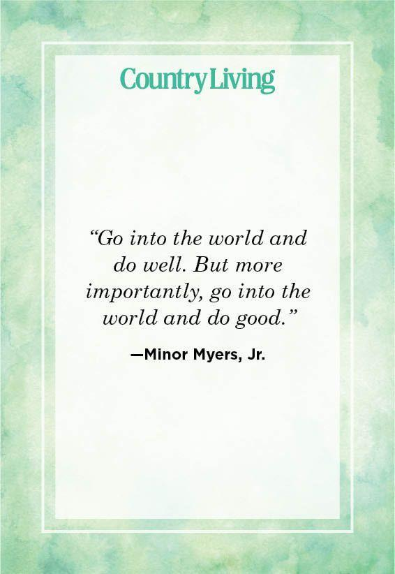 """<p>""""Go into the world and do well. But more importantly, go into the world and do good.""""</p>"""