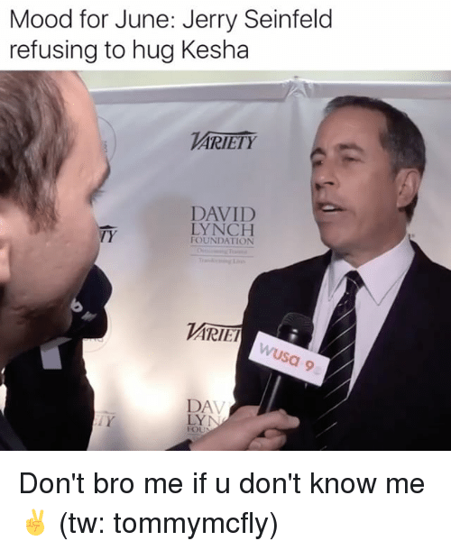 """""""Mood for June: Jerry Seinfeld refusing to hug Kesha. Don't bro me if u don't know me."""" (Photo: Twitter)"""