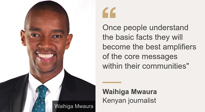 """Once people understand the basic facts they will become the best amplifiers of the core messages within their communities"""", Source: Waihiga Mwaura, Source description: Kenyan journalist, Image: Waihiga Mwaura"