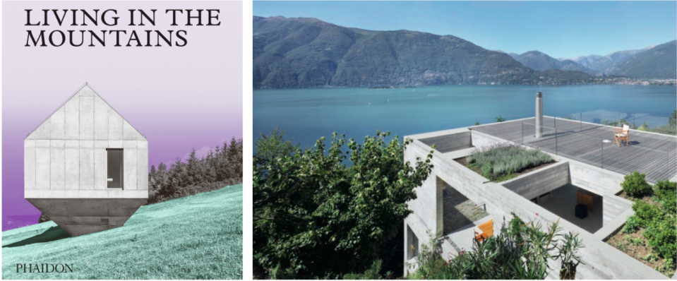 Photo credit: Living in the Mountains, Phaidon
