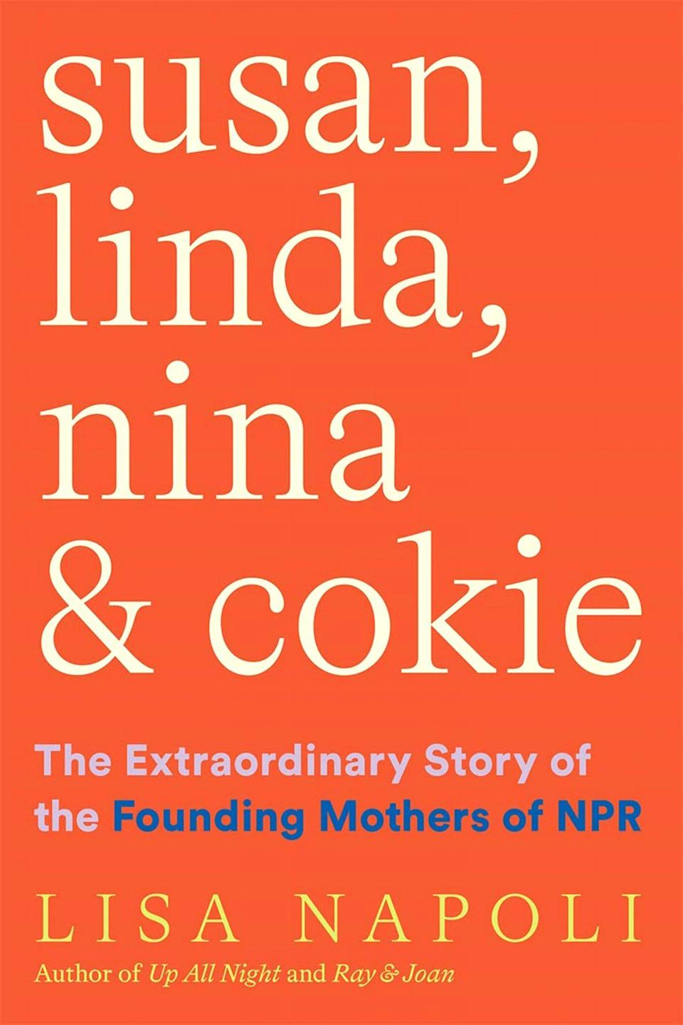 <p>The journalist pens a love letter of sorts to the founding women of NPR, writing about Susan Stamberg, Linda Wertheimer, Nina Totenberg, and Cokie Roberts' monumental careers at the broadcast company and the many ways they made history. (April 13)</p>