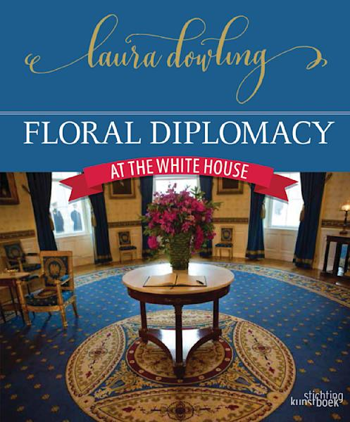 """This undated photo provided by Stichting Kunstboek shows the cover of the book """"Floral Diplomacy: At the White House,"""" by Laura Dowling. (Stichting Kunstboek via AP)"""