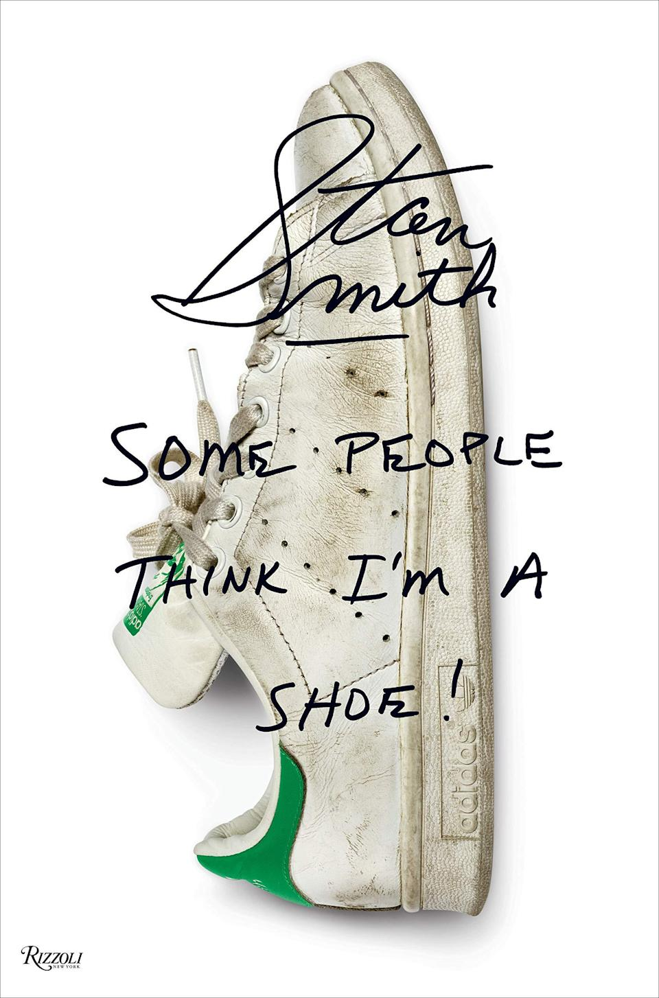 <em>Stan Smith: Some People Think I'm a Shoe</em> is a new book by Stan Smith. (Photo: Rizzoli/Amazon)