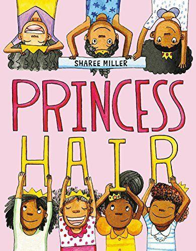 <i>Princess Hair&nbsp;</i>encourages black girls to embrace their hair in all its many forms. (By Sharee Miller)