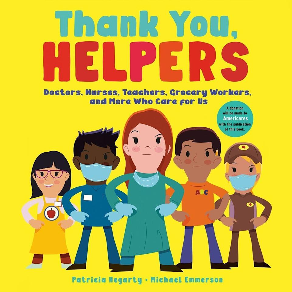 """This tribute to doctors, nurses, teachers, grocery workers and others shows the value of the helpers in our pandemic world. <i>(Available <a href=""""https://www.amazon.com/Thank-You-Helpers-Doctors-Teachers/dp/0593373383"""" target=""""_blank"""" rel=""""noopener noreferrer"""">here</a>.)</i>"""