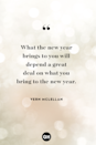 <p>What the new years brings to you will depend a great deal on what you bring to the new year.</p>