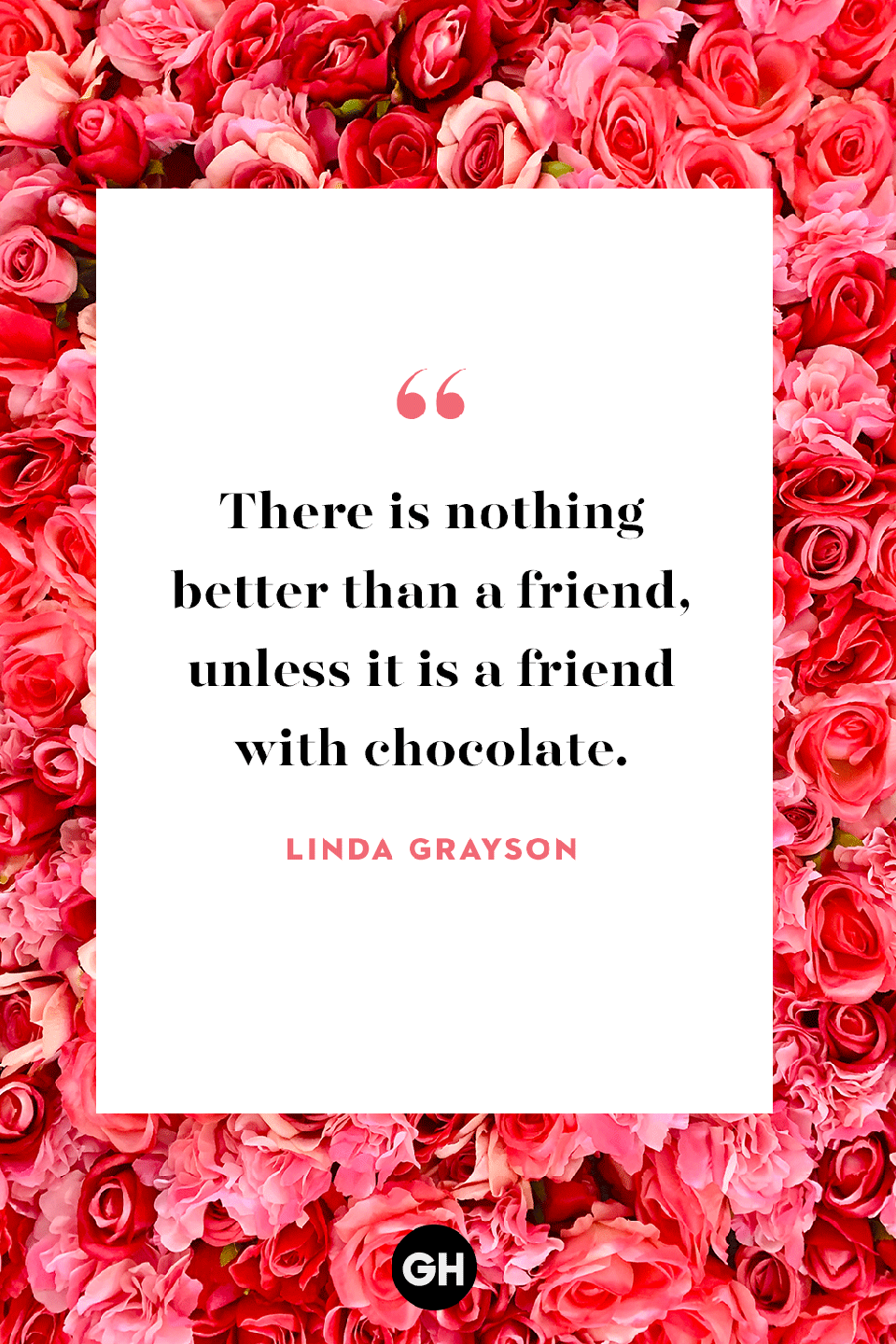 <p>There is nothing better than a friend, unless it is a friend with chocolate. </p>