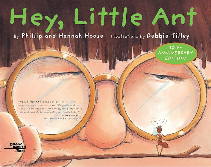 """Hey, Little Ant"" forces readers to consider the feelings of others. <i>(Available <a href=""https://www.amazon.com/Hey-Little-Ant-Phillip-Hoose/dp/1883672546"" rel=""nofollow noopener"" target=""_blank"" data-ylk=""slk:here"" class=""link rapid-noclick-resp"">here</a>)</i>"