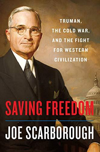Saving Freedom: Truman, the Cold War, and the Fight for Western Civilization (Amazon / Amazon)