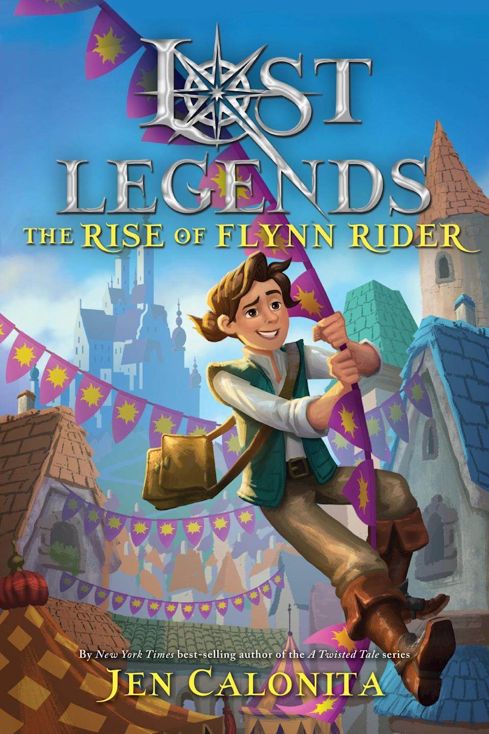 An illustrated book cover for Lost Legends: The Rise of Flynn Rider