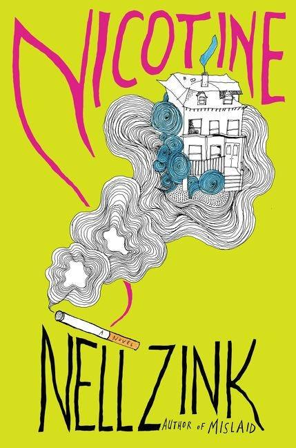 """""""Nicotine"""" was Nell Zink's third critically acclaimed book released in just a two-year span."""