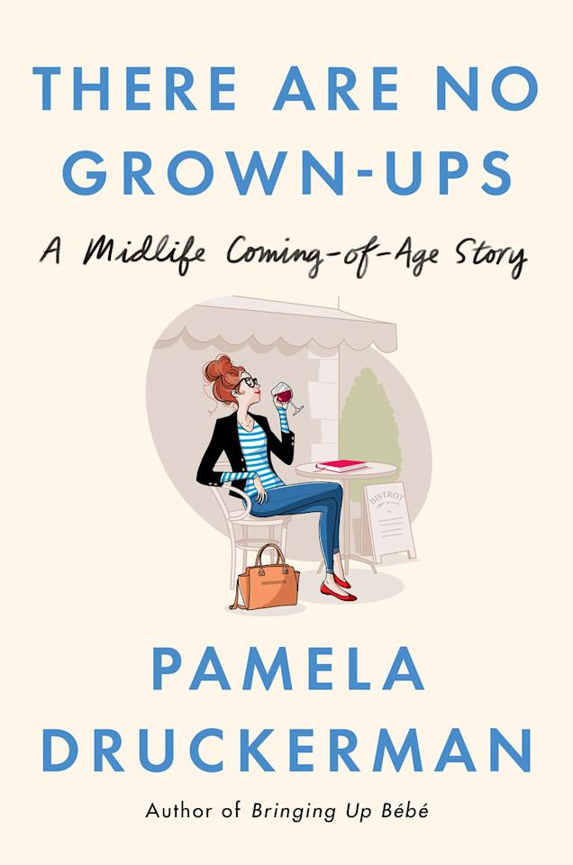 "<p>$16</p><p><a rel=""nofollow"" href=""https://www.amazon.com/There-Are-Grown-ups-Coming-Age/dp/1594206376/"">BUY NOW</a></p><p>When people start calling Pamela Druckerman  -  an American living in Paris  -  madame, she's forced to confront how the age she feels inside differs from the way people see her. Part memoir, part instruction guide, this well-researched book will keep you laughing and pondering what it really means to grow older</p>"