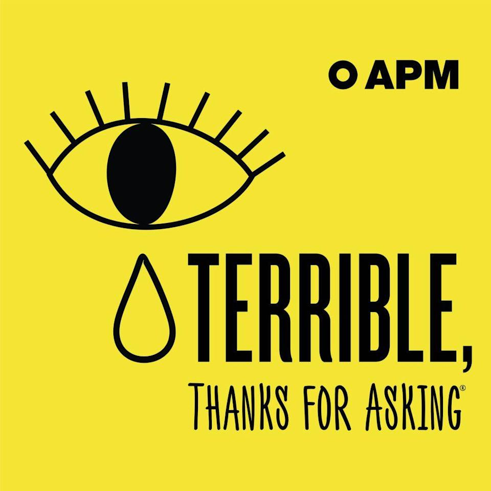 "<p>Producer and host Nora McInerny takes ""how are you?""— a mundane and polite greeting and turns it into a humorous outlet for addressing the real struggles we all face. You'll laugh, you'll cry and eventually realize it's okay to feel terrible sometimes. </p><p><a class=""link rapid-noclick-resp"" href=""https://podcasts.apple.com/us/podcast/terrible-thanks-for-asking/id1126119288"" rel=""nofollow noopener"" target=""_blank"" data-ylk=""slk:LISTEN NOW"">LISTEN NOW</a></p>"
