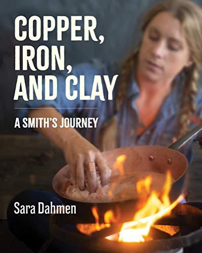 Copper, Iron, and Clay: A Smith's Journey (Amazon / Amazon)
