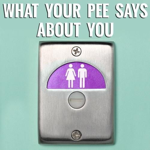 What Your Pee Says About You