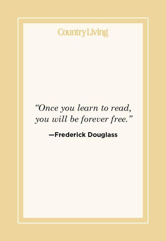 """<p>""""Once you learn to read, you will be forever free."""" </p>"""