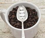 <p>Remind her how much you mean to her daily with this <span>Best Mom Ever Coffee Spoon</span> ($16, and up). </p>
