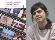 """This combination of photos shows the cover of """"Desierto sonoro,"""" left, and a portrait of author Valeria Luiselli. (Editorial Sexto Piso via AP, left, and Angel Soto via AP)"""