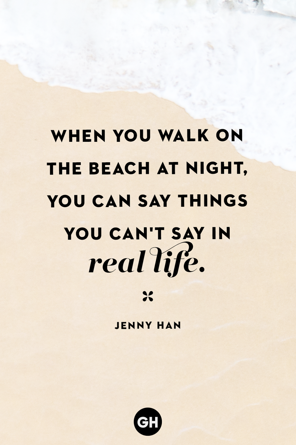"<p>""When you walk on the beach at night, you can say things you can't say in real life.""</p>"