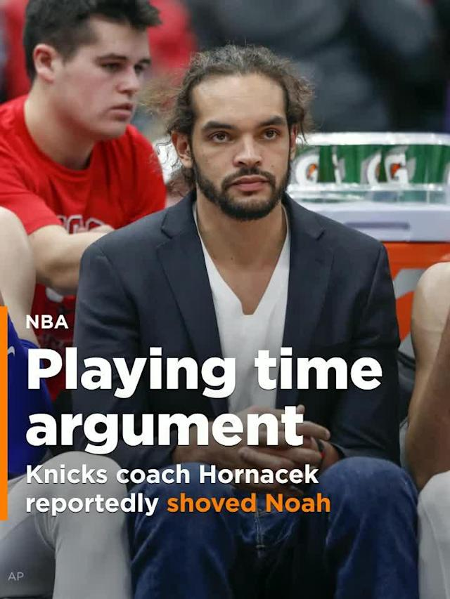 Knicks coach Hornacek reportedly shoved Joakim Noah during argument over playing time
