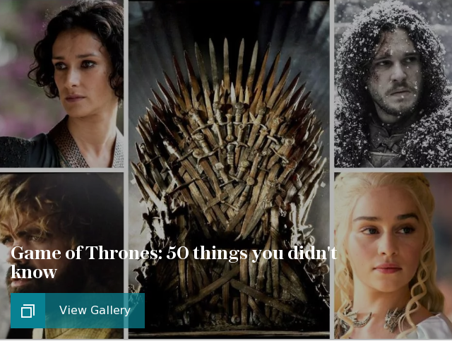 Game of Thrones: 50 things you didn't know