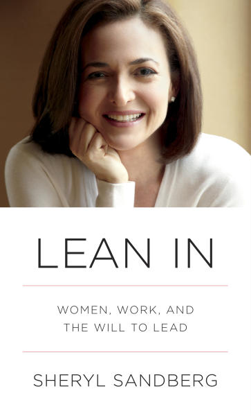 """This book cover image released by Alfred A. Knopf shows """"Lean In: Women, Work, and the Will to Lead"""" by Sheryl Sandberg. The book sold 140,000 copies its first week of publication and has gone back to press seven times for additional printings, publisher Alfred A. Knopf announced Wednesday. It has been at No. 1 on Amazon.com's best seller list since coming out March 11 and has also placed high on lists for Barnes & Noble and other sellers. (AP Photo/Alfred A. Knopf)"""