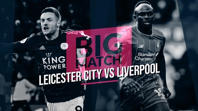 Big match Leicester City vs Liverpool. (Bola.com/Dody Iryawan)