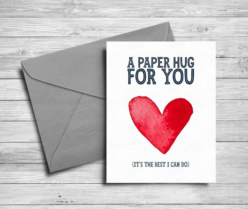"""<h3><a href=""""https://www.etsy.com/listing/777521268/5x7-printable-card-send-a-hug-watercolor"""" rel=""""nofollow noopener"""" target=""""_blank"""" data-ylk=""""slk:South Pacific Printable Greeting Card"""" class=""""link rapid-noclick-resp"""">South Pacific Printable Greeting Card</a></h3> <br>Social distancing measures may be keeping us from our loved ones at this time, but there is still ways to give mom a hug without taking any risks. Once you buy this card, you'll receive a download link to share with mom so she can print and cut out your greeting card from the safety of her house. <br><br><strong>South Pacific</strong> 5x7 Printable Card, $, available at <a href=""""https://go.skimresources.com/?id=30283X879131&url=https%3A%2F%2Fwww.etsy.com%2Flisting%2F777521268%2F5x7-printable-card-send-a-hug-watercolor"""" rel=""""nofollow noopener"""" target=""""_blank"""" data-ylk=""""slk:Etsy"""" class=""""link rapid-noclick-resp"""">Etsy</a><br>"""