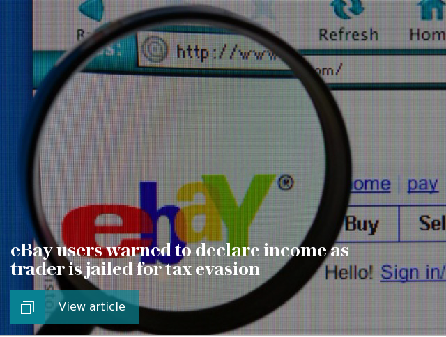 eBay users warned to declare income as trader is jailed for tax evasion