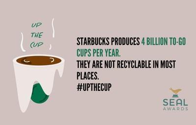 SEAL Calls On Starbucks To #UpTheCup and Adopt Truly Recyclable Paper Cups