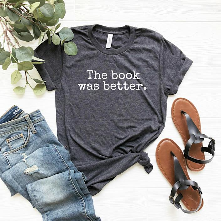 Funny Reader Shirt, The Book Was Better, Funny Gift for Reader, Book Lover Shirt, Book Lover Gift, Soft Unisex Tee