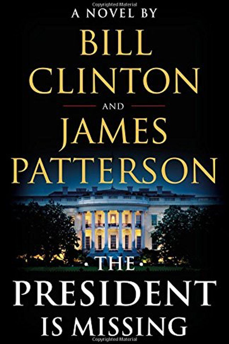 "<p>$21</p><p><a href=""https://www.amazon.com/President-Missing-Bill-Clinton/dp/0316412694/ref=sr_1_1_twi_har_2"" rel=""nofollow noopener"" target=""_blank"" data-ylk=""slk:BUY NOW"" class=""link rapid-noclick-resp"">BUY NOW</a></p><p>POTUS-turned-novelist? Yup. Bill Clinton teamed up with James Patterson to write a thriller-mystery exploring what happens when President Jonathan Lincoln Duncan disappears - all while he's in the dramatic process of being impeached<br></p>"