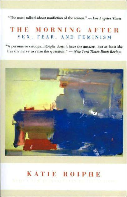 Katie Roiphe's <em>The Morning After: Sex, Fear, and Feminism</em> (1994). (Photo: Little, Brown and Company)