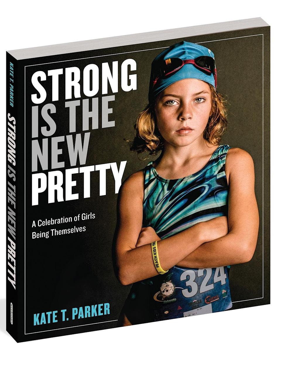 <p>Empower your girl with the <span>Strong Is the New Pretty Book</span> ($17).</p>