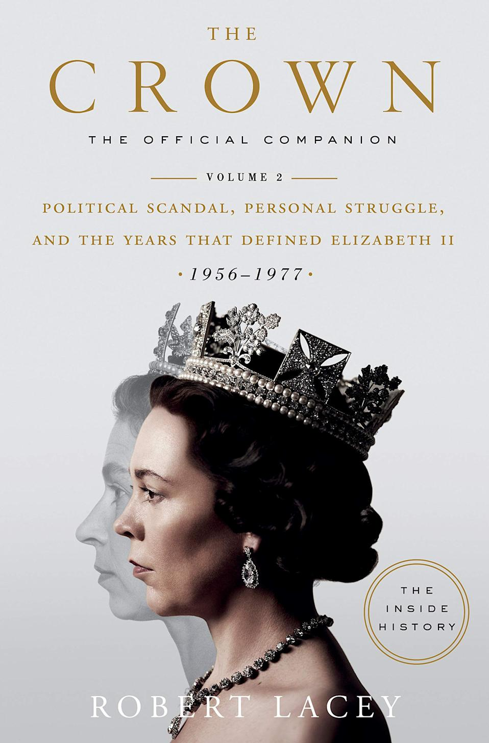 The Crown: The Official Companion, Volume 2: Political Scandal, Personal Struggle, and the Years that Defined Elizabeth II (1956-1977): Lacey, Robert: 9780525573371: Amazon.com: Books