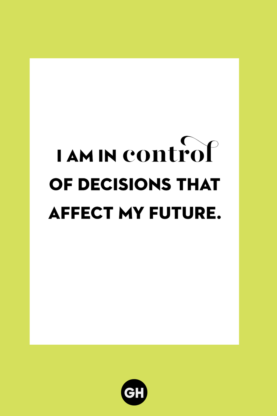 <p>I am in control of decisions that affect my future. </p>
