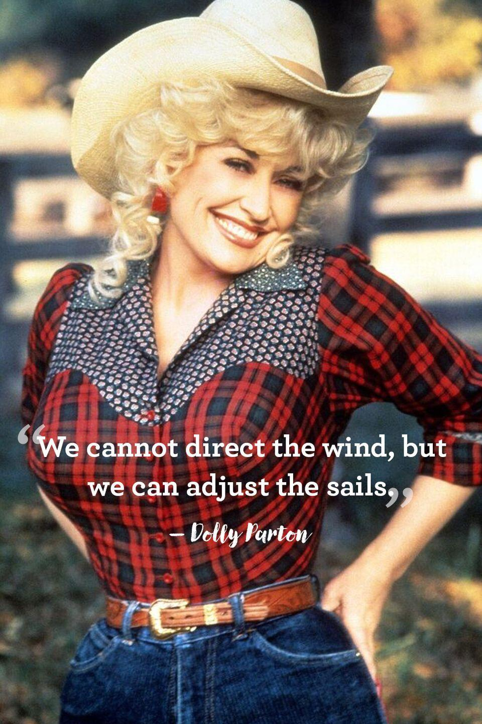 "<p>""We cannot direct the wind, but we can adjust the sails.""</p>"