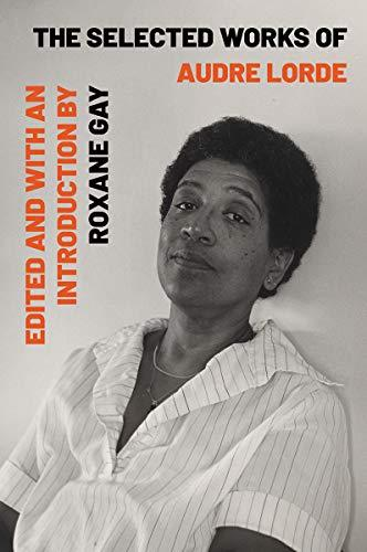 The Selected Works of Audre Lorde (Amazon / Amazon)