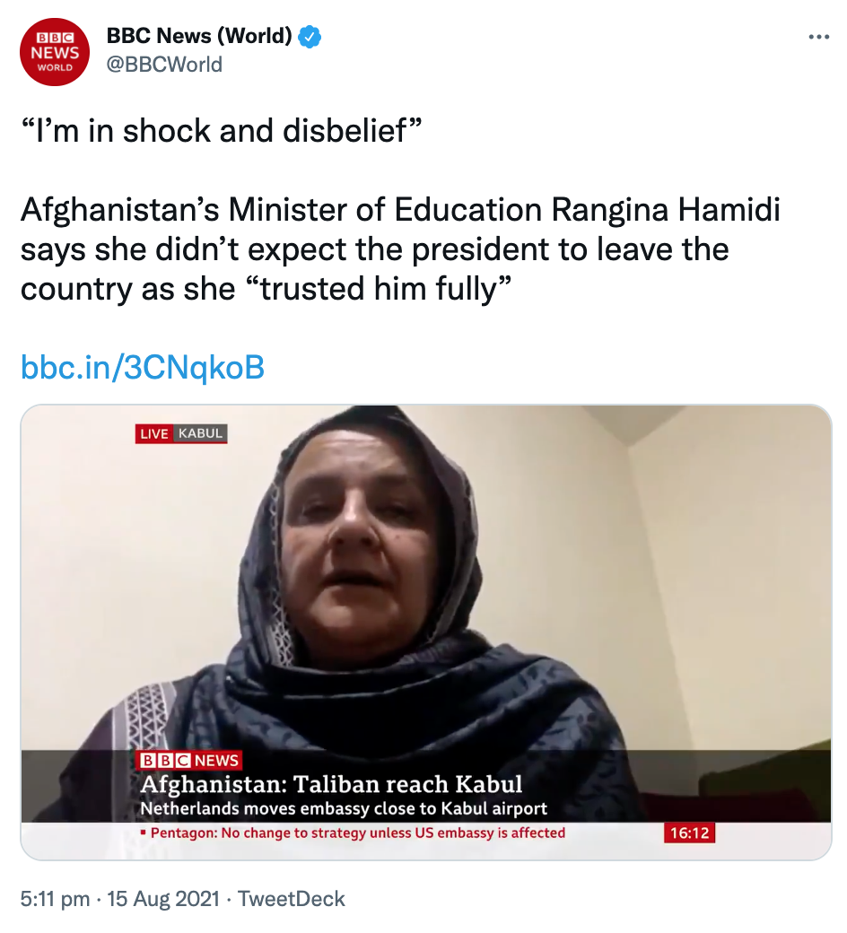 Afghanistan's Education Minister Rangina Hamidi said she couldn't believe the President had fled Kabul. (Twitter/BBC News)