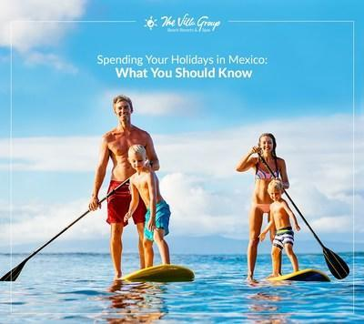 Spending Your Holidays In Mexico What You Should Know According Tothe Villa Group Resorts