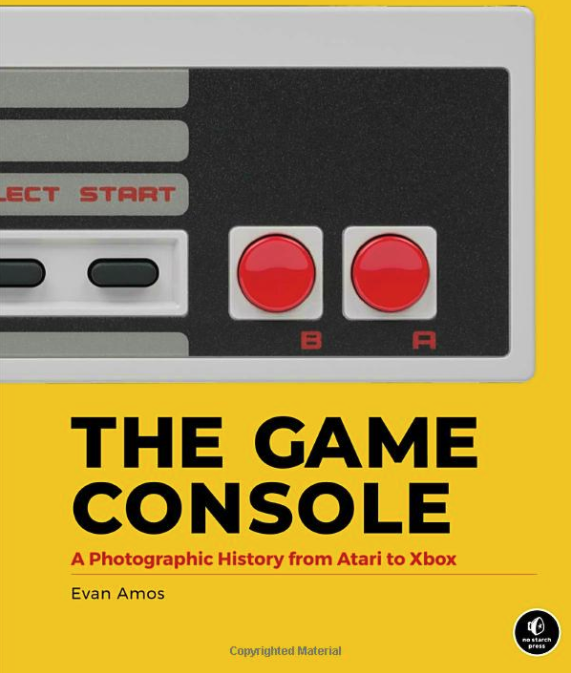 The Game Console A Photographic History from Atari to Xbox