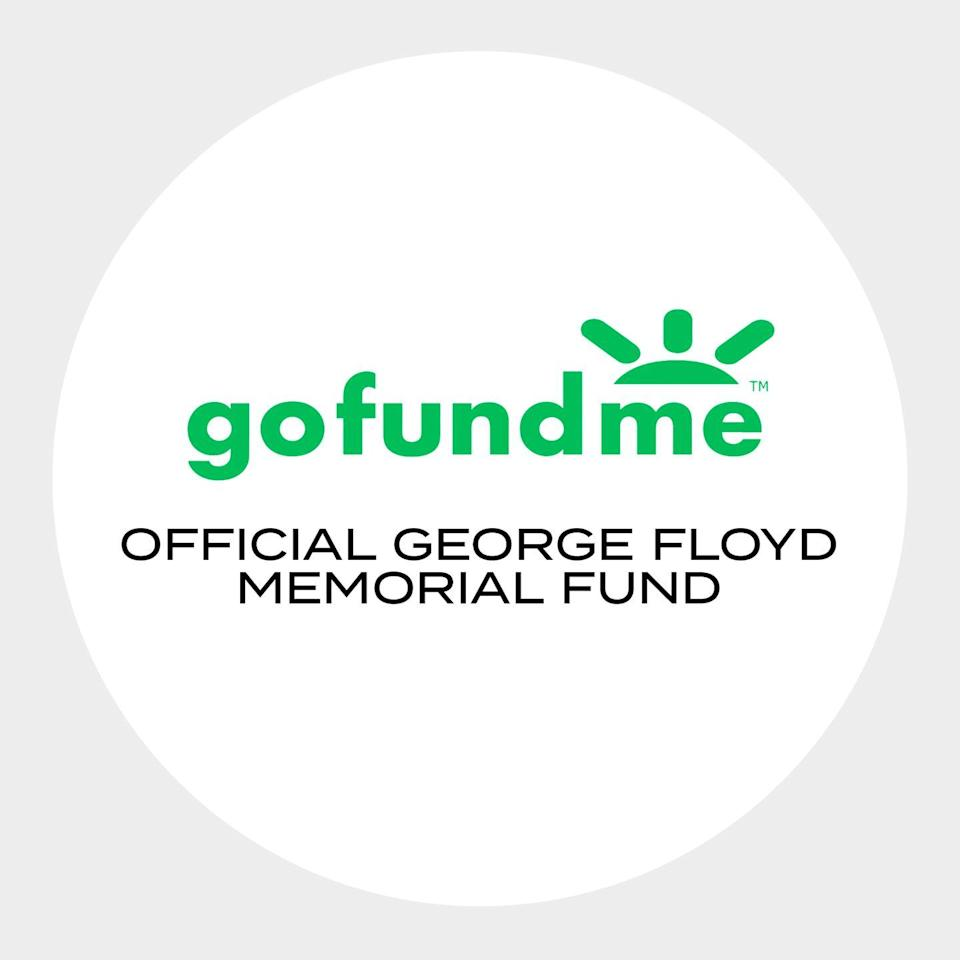 """<p>""""I am supporting the fight for justice by donating to the <a href=""""https://www.gofundme.com/f/georgefloyd"""" rel=""""nofollow noopener"""" target=""""_blank"""" data-ylk=""""slk:George Floyd Memorial Fund"""" class=""""link rapid-noclick-resp"""">George Floyd Memorial Fund</a>. This fund raises money to directly support George's family with costs related to his death, including funeral and burial expenses, counseling and travel expenses for court proceedings as they continue their fight. The money will also go towards care for his children and their education fund.""""</p><p><a class=""""link rapid-noclick-resp"""" href=""""https://www.gofundme.com/f/georgefloyd"""" rel=""""nofollow noopener"""" target=""""_blank"""" data-ylk=""""slk:Donate Here"""">Donate Here</a></p>"""