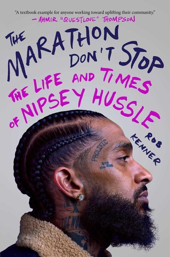 """Marathon Don't Stop: The Life and Times of Nipsey Hussle,"" by Rob Kenner."