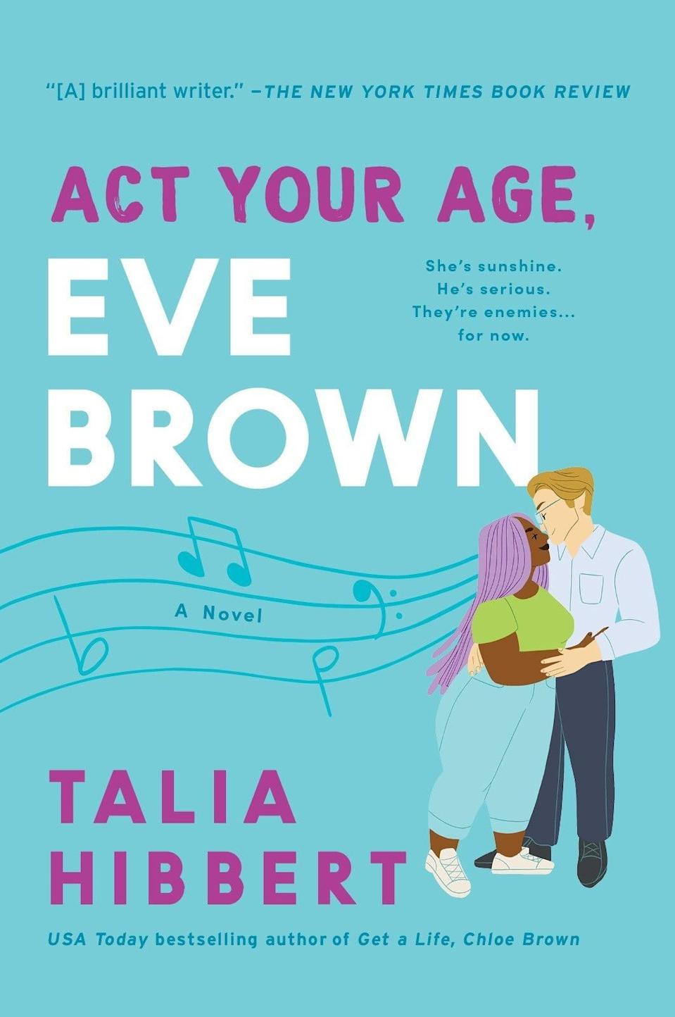 """<p><span><strong>Act Your Age, Eve Brown</strong></span>, the third novel in Talia Hibbert's Brown Sisters trilogy, puts the spotlight on the chaotic Eve. After an incident at a <a class=""""link rapid-noclick-resp"""" href=""""https://www.popsugar.co.uk/Wedding"""" rel=""""nofollow noopener"""" target=""""_blank"""" data-ylk=""""slk:wedding"""">wedding</a>, Eve's parents are determined their daughter is going to get her life together, but things don't go exactly as planned. On her first job interview, Eve accidentally hits her would-be boss with her car, sparking an unlikely relationship that's bound to lead to some exciting new developments in her life. </p> <p><em>Out March 9</em></p>"""